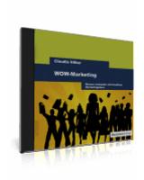 WOW-Marketing - Besser verkaufen mit kreativen Marketingideen
