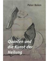 Cover des Buches: Quanten und die Kunst des Heilens