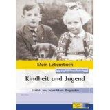 """Heft 1 """"Kindheit und Jugend"""" vom Erzähl- und Schreibkurs """"Mein Lebensbuch"""""""