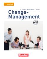 """""""Change-Management: Steuerung von Veränderungsprozessen in Organisationen"""""""