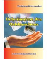 Geheimnisse des Geldmachens _ Wolfgang Rademacher