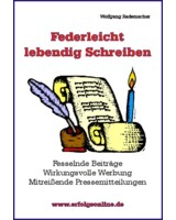 Federleicht lebendig schreiben - Wolfgang Rademacher