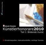 """Das eBook """"Künstlerhonorare 2010"""" informiert über Kunststipendien, Kunstpreise und den Kunstmarkt"""
