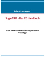 SugarCRM - Das CE Handbuch