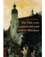 Die Elfe vom Zachenwald und andere Märchen