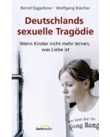 "Bernd Siggelkow & Wolfgang Büscher – ""Deutschlands sexuelle"