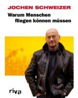 """Ab Oktober erhältlich: Die Autobiografie von Jochen Schweizer """"Warum Menschen fliegen können müssen"""""""