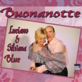 """Luciano & Silvana Blue """"Buonanotte"""""""