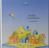 """Das Kinderbuch """"Ein Seelchen kommt auf die Erde"""""""
