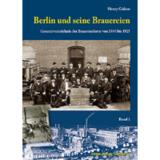 Edition Berliner Unterwelten: Buchveröffentlichung: Berlin und seine Brauereien