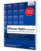 Applikationen für iPhone, iPad und iPod Touch programmieren und vermarkten