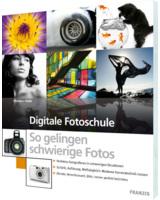 Franzis Fotografie- Digitale Fotoschule - so gelingen schwierige Fotos