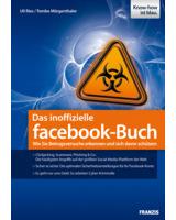Das inoffizielle facebook-Buch - Wie Sie Betrugsversuche erkennen und sich davor schützen