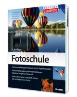 Neue FOTOSCHULE für Foto-Praktiker im Franzis Verlag erschienen