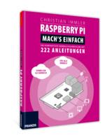 Raspberry Pi - Mach's einfach - Der schnelle Einstieg in Entwicklung und Programmierung