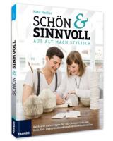 Upcycling Schön & Sinnvoll - aus Alt mach Stylisch