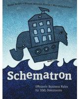 Schematron - Effiziente Business Rules für XML-Dokumente