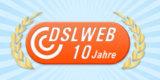 10 Jahre DSLWEB werden mit 100 Euro DSLWEB-Vorteil gefeiert