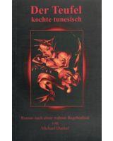 "Michael Dunkel, ""Der Teufel kochte tunesisch"""