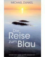 "Michael Dunkel, ""Die Reise zum Blau"""