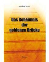 "Michael Kunz, ""Das Geheimnis der goldenen Brücke"""