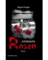 """""""Mörderische Rosen"""" - März 2011"""