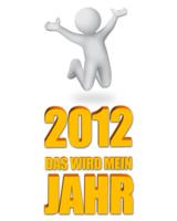 2012 - Das wird mein Jahr - Persönliche Einstellung ändern, Motivation steigern und Ziele erreichen