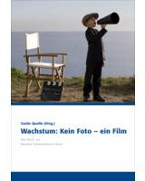 Wachstum: Kein Foto - ein Film (Buchcover © Mandat Managementberatung, Foto: iStock – selimaksan)