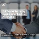 Full Service Factoring - Liquidität für höchste Ansprüche