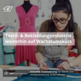 Textil- und Bekleidungsindustrie weiterhin auf Wachstumskurs