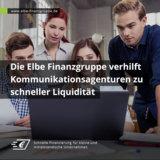 Die Elbe Finanzgruppe verhilft Kommunikationsagenturen zu schneller Liquidität