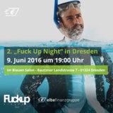"""Bald ist es so weit: Zweite """"Fuck Up Night"""" in Dresden"""