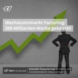Wachstumsmarkt Factoring: 200-Milliarden-Marke geknackt