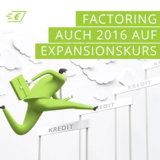 Factoring 2016 weiterhin auf Expansionskurs