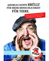 Andreas Hoppe brüllt für mehr Menschlichkeit für Tiere