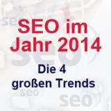 SEO - die 4 großen Trends 2014