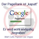 Der Google PageRank ist aktuell kaputt und wird wohl endgültig begraben werden.