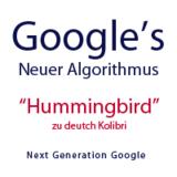 "Der neue Google Algorithmus - ""Hummingbird"" (Kolibri)"