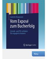 Vom Exposé zum Bucherfolg Schreib- und PR-Leitfaden für engagierte Autoren 2015, 134 S. 24,99 Euro