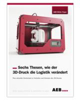 AEBs White Paper fasst Vorteile und Grenzen des 3D-Drucks zusammen