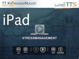 "Mit dem TTS Knowledge Nugget ""Stressmanagement"" dem Burn-Out vorbeugen"