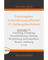 Praxisratgeber UG (haftungsbeschränkt) von Alexander Sprick