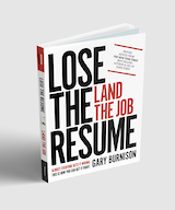 Lose the Resume - Land the Job