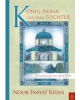 König Akbar und seine Tochter - Geschichten aus einer Welt