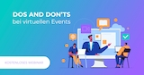 Dos and Don't bei virtuellen Events