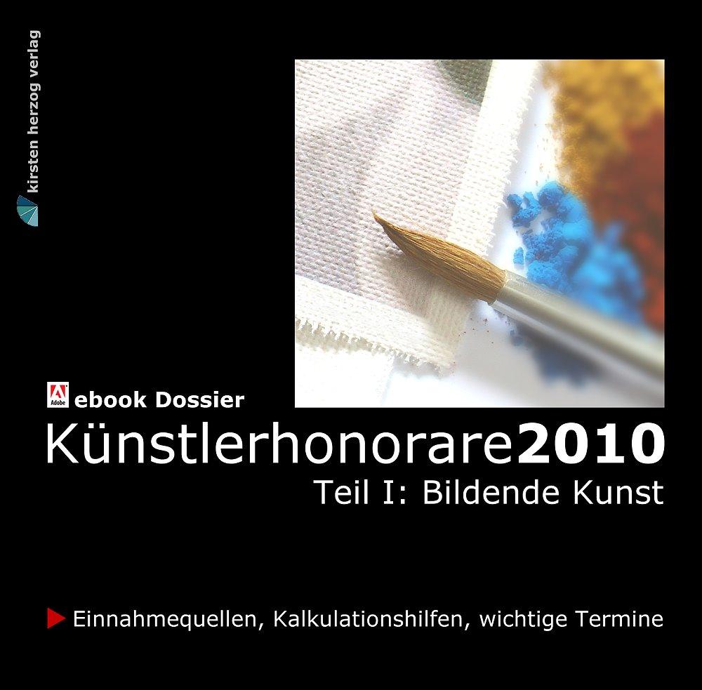 Kunst verkaufen das neue ebook künstlerhonorare 2010 bildende kunst